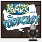 New Dimension Comics Presents: The Toddcast